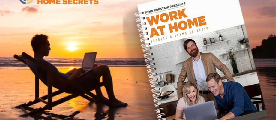Why John Crestani's Work At Home Secrets Is Not A Scam